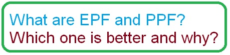 Difference between EPF and PPF?