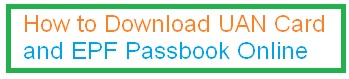 Download UAN Card and EPF Passbook Online