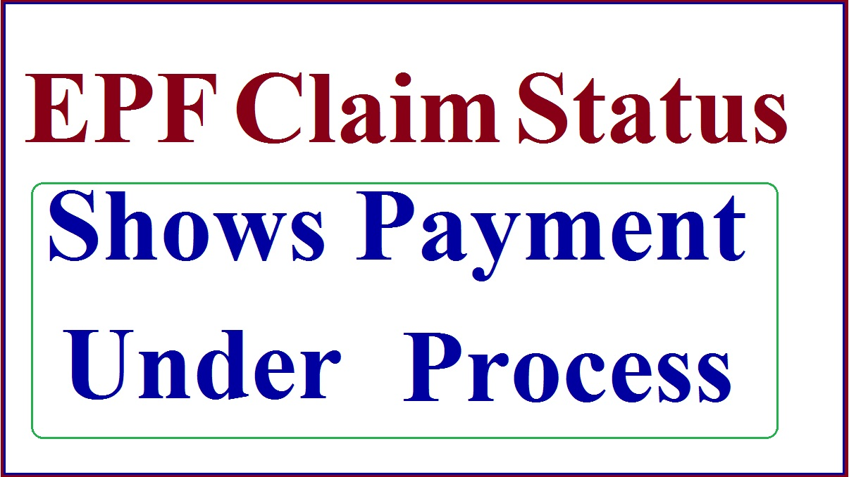 EPF Claim Status Shows Payment Under Process